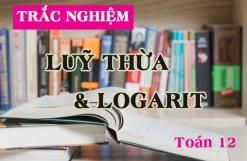Bài trắc nghiệm luỹ thừa và logarit - toán lớp 12